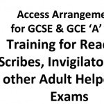 Training for Readers, Scribes, Invigilators and other Adult Helpers in GCSE & 'A' level examinations